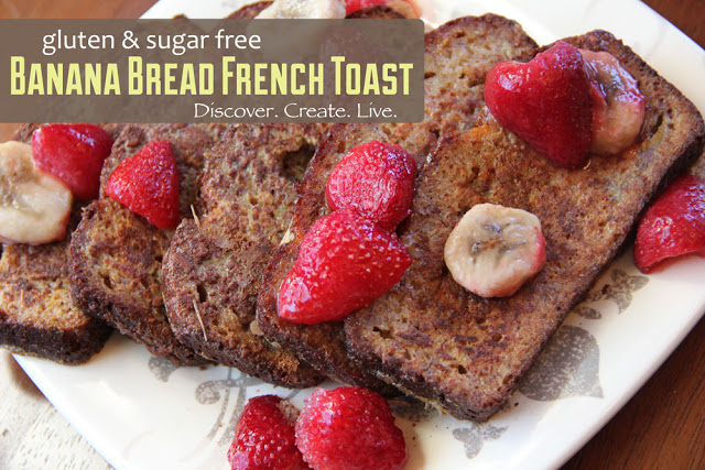Banana Bread French Toast | Discover. Create. Live.